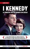 I Kennedy. La dinastia che ha segnato un secolo Book Cover