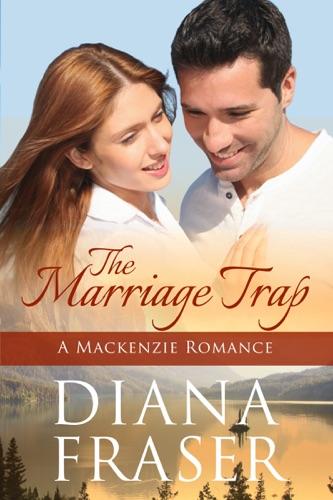 The Marriage Trap (Book 3, The Mackenzies--Callum) - Diana Fraser - Diana Fraser