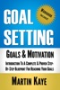 Goal Setting (Workbook Included): Goals and Motivation