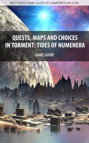 Quests, Maps and Choices in Torment: Tides of Numenera