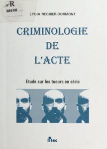 Criminologie de l'acte : étude sur les tueurs en série La couverture du livre martien