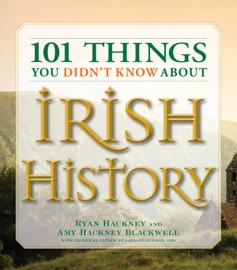 101 THINGS YOU DIDNT KNOW ABOUT IRISH HISTORY