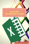 Excel 2017 The Beginners Guide