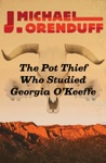 The Pot Thief Who Studied Georgia OKeeffe