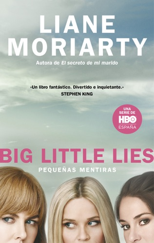 Liane Moriarty - Big Little Lies (Pequeñas mentiras)