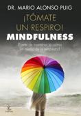 Download and Read Online ¡Tómate un respiro! Mindfulness