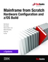 Mainframe From Scratch Hardware Configuration And ZOS Build