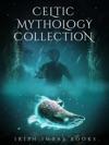 Celtic Mythology Collection