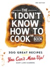 The I Dont Know How To Cook Book