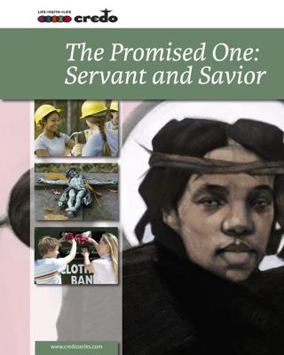 The Promised One: Servant and Savior - John Falcone MDiv, PhD, Daniella Zsupan-Jerome MA, PhD & Thomas H. Groome EdD book