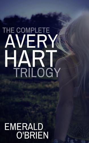 Emerald O'Brien - The Complete Avery Hart Trilogy
