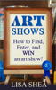Lisa Shea - Art Shows - How to Find, Enter, and Win an Art Show! artwork
