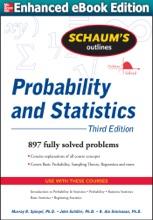 Schaums Outline of Probability and Statistics 3/E (ENHANCED EBOOK) (Enhanced Edition)