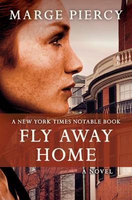 Marge Piercy - Fly Away Home book