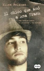 Download and Read Online El chico que amó a Ana Frank