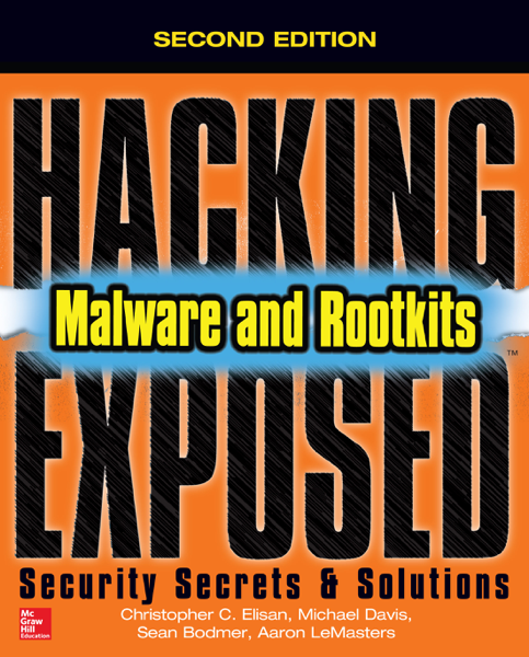 Hacking Exposed Malware & Rootkits: Security Secrets and Solutions, Second Edition