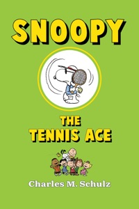 Snoopy the Tennis Ace Book Cover