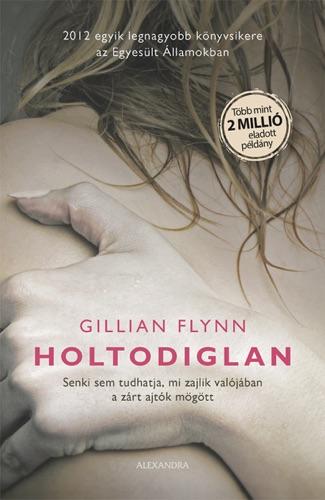 Gillian Flynn - Holtodiglan