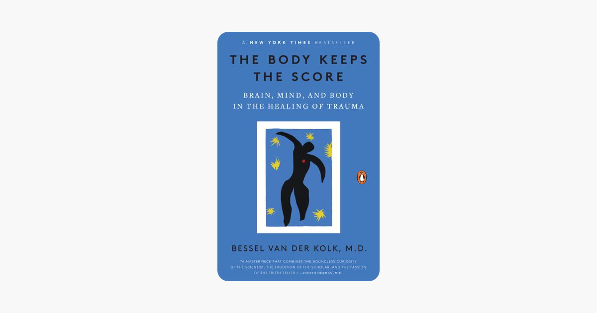The Body Keeps the Score - Bessel van der Kolk, M.D.