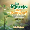 Do Plants Eat Sunlight Biology Textbook For Young Learners  Childrens Biology Books