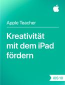 Kreativität mit dem iPad fördern iOS 10