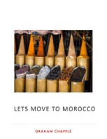 Lets move to Morocco