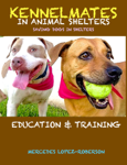 Kennel-Mates in Animal Shelters