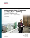 Implementing Cisco IP Telephony And Video Part 1 CIPTV1 Foundation Learning Guide CCNP Collaboration Exam 300-070 CIPTV1 3e