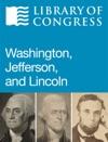 Washington Jefferson And Lincoln