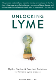 Unlocking Lyme: Myths, Truths, & Practical Solutions for Chronic Lyme Disease book