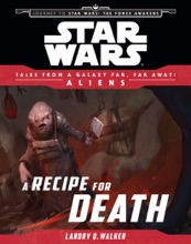 Star Wars: Journey to The Force Awakens: A Recipe for Death