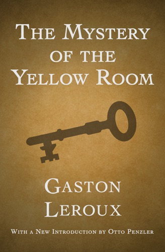 Gaston Leroux - The Mystery of the Yellow Room