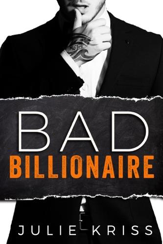 Julie Kriss - Bad Billionaire