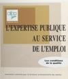 Lexpertise Publique Au Service De Lemploi  Les Conditions De La Qualit