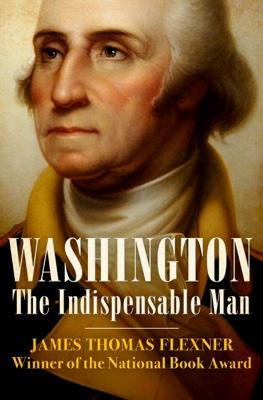 James Thomas Flexner - Washington book