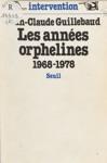 Les Annes Orphelines 1968-1978