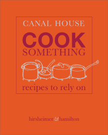 Canal House: Cook Something book
