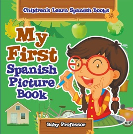 My First Spanish Picture Book Children S Learn Spanish Books