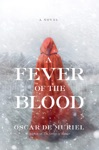 A Fever Of The Blood A Novel