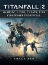 Titanfall 2 Game Pc Guide Cheats Tips Strategies Unofficial