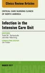Infection In The Intensive Care Unit An Issue Of Critical Care Nursing Clinics Of North America