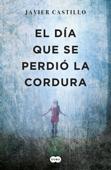 Download and Read Online El día que se perdió la cordura