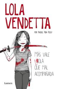 Lola Vendetta. Más vale Lola que mal acompañada Book Cover