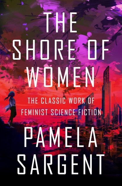 The Shore Of Women By Pamela Sargent On Apple Books