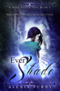 Alexia Purdy - Ever Shade (A Dark Faerie Tale #1) artwork