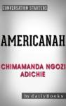 Americanah A Novel By Chimamanda Ngozi Adichie  Conversation Starters