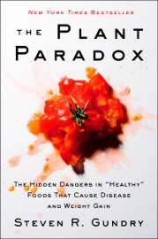 The Plant Paradox - Dr. Steven R. Gundry, M.D.