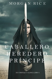 Caballero, Heredero, Príncipe (De Coronas y Gloria – Libro 3) Book Cover