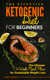 The Effective Ketogenic Diet for Beginners book