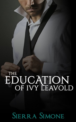 Sierra Simone - The Education of Ivy Leavold